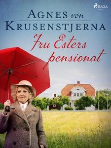 Fru Esters pensionat (e-bok) av Agnes von Kruse