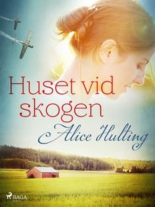 Huset vid skogen (e-bok) av Alice Hulting