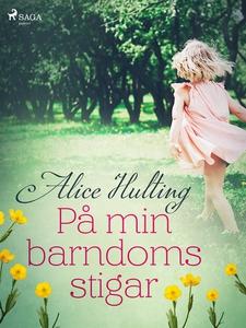 På min barndoms stigar (e-bok) av Alice Hulting