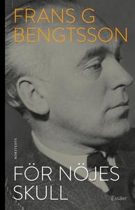 För nöjes skull (e-bok) av Frans G. Bengtsson