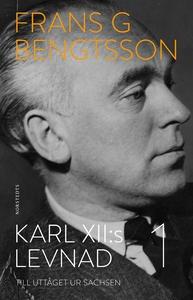 Karl XII:s levnad. Del 1, Till uttåget ur Sachs