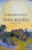 Ivan Aguéli : en roman om frihet