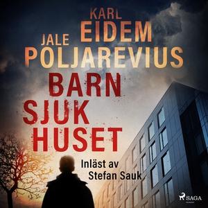Barnsjukhuset (ljudbok) av Karl Eidem, Jale Pol