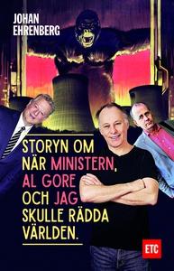Storyn om när ministern, Al Gore och jag skulle