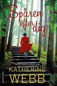 Spåren efter dig (e-bok) av Katherine Webb