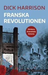 Franska revolutionen (e-bok) av Dick Harrison