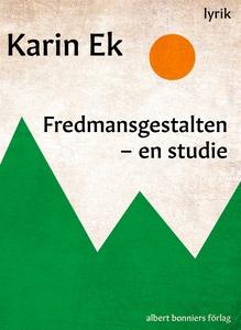 Fredmansgestalten : En studie (e-bok) av Karin