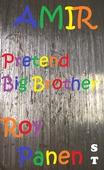AMIR Pretend Big Brother (short text)