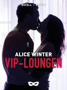 VIP-loungen (e-bok) av Alice Winter