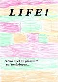 LIFE !: Hela livet är pinsamt