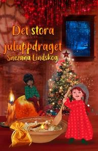 Det stora juluppdraget (ljudbok) av Snezana Lin