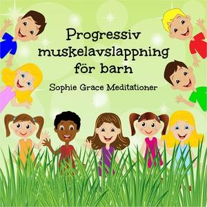 Progressiv muskelavslappning för barn (ljudbok)