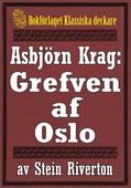 Asbjörn Krag: Grefven af Oslo. Återutgivning av text från 1912