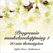 Progressiv muskelavslappning 1. 20 min thetautgåva