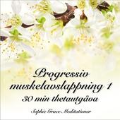 Progressiv muskelavslappning 1. 30 min thetautgåva