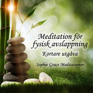 Meditation för fysisk avslappning. Kortare utgå