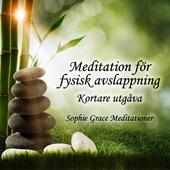 Meditation för fysisk avslappning. Kortare utgåva