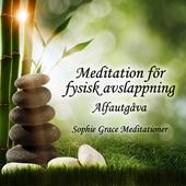 Meditation för fysisk avslappning. Alfautgåva
