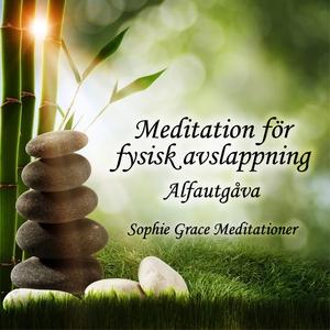 Meditation för fysisk avslappning. Alfautgåva (