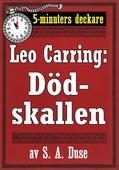 5-minuters deckare. Leo Carring: Dödskallen. Detektivhistoria. Återutgivning av text från 1925