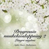 Progressiv muskelavslappning 2. Längre utgåva