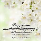Progressiv muskelavslappning 2. Med binaurala frekvenser och isokroniska toner