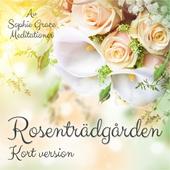Rosenträdgården. Kort version