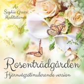 Rosenträdgården. Hjärnvågsstimulerande version