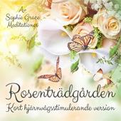 Rosenträdgården. Kort hjärnvågsstimulerande version