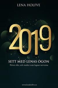 2019 - Sett med Lenas ögon (e-bok) av Lena Holf