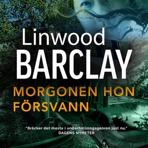 Morgonen hon försvann (ljudbok) av Linwood Barc