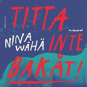 Titta inte bakåt! (ljudbok) av Nina Wähä