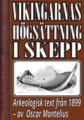 Om högsättning i skepp under vikingatiden. Återutgivning av text från 1899