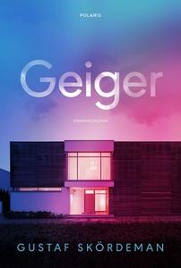 Geiger (e-bok) av Gustaf Skördeman