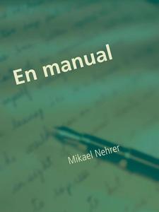 En manual: in manu medici (e-bok) av Mikael Neh