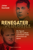 Renegater: Nils Flyg och Sven Olov Lindholm mellan kommunism och nazism