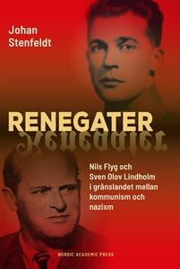 Renegater: Nils Flyg och Sven Olov Lindholm mel