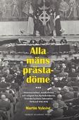 Alla mäns prästadöme: Homosocialitet, maskulinitet och religion hos kyrkobröderna. Svenska kyrkans lekmannaförbund 1918 - 1978