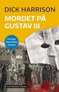 Mordet på Gustav III (e-bok) av Dick Harrison
