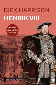Henrik VIII (e-bok) av Dick Harrison
