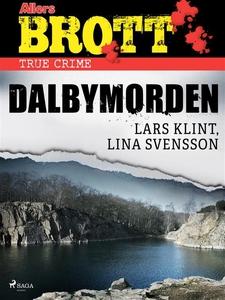 Dalbymorden (e-bok) av Lars Klint, Lina Svensso