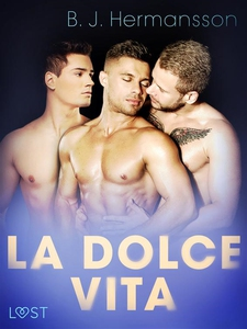 La dolce vita - erotisk novell (e-bok) av B.J.