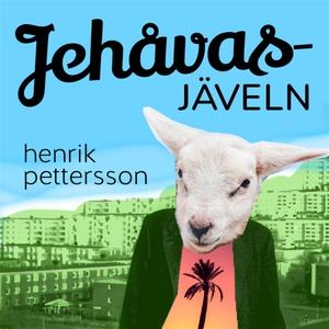 Jehåvasjäveln (ljudbok) av Henrik Pettersson