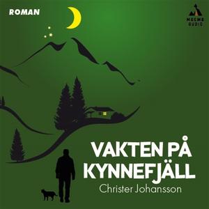 Vakten på Kynnefjäll (ljudbok) av Christer Joha