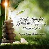 Meditation för fysisk avslappning. Längre utgåva