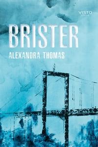 Brister (e-bok) av Alexandra Thomas
