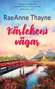 Kärlekens vägar (e-bok) av RaeAnne Thayne