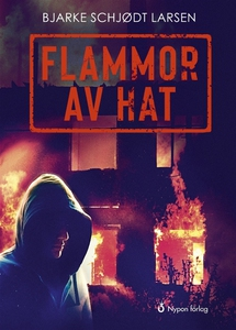 Flammor av hat (e-bok) av Bjarke Schjødt Larsen
