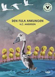 Den fula ankungen (lättläst) (e-bok) av H. C. A
