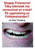 Stoppa Pressarna! Täby bibliotek har censurerat en e-bok! På uppmaning av Folktandvården?
